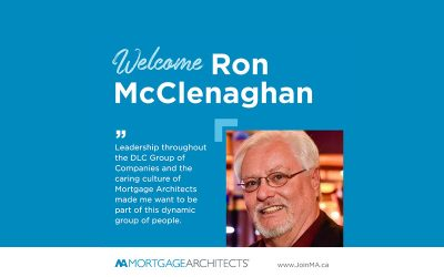 Ron McClenaghan Joins the Mortgage Architects Broker Network